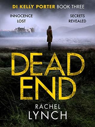 Dead End – DI Kelly Porter #3 by RachelLynch