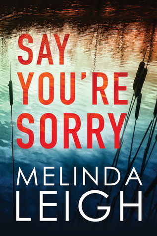 Say You're Sorry – Morgan Dane #1 by Melinda Leigh