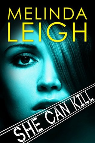 She Can Kill – She Can… #5 by Melinda Leigh