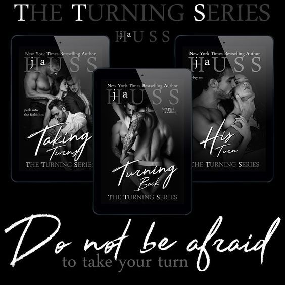 Taking Turns, Turning Back, His Turn -Turning #1, #2, #3 by J.A.Huss