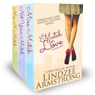 No Match for Love Volume One Box Set: Miss Match, Not Your Match, Mix 'N Match – No Match for Love #1-3 by LindzeeArmstrong