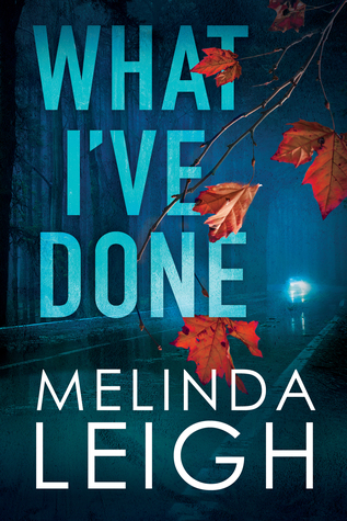 What I've Done – Morgan Dane #4 by Melinda Leigh