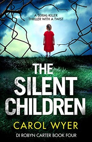 The Silent Children – DI Robyn Carter #4 by CarolWyer