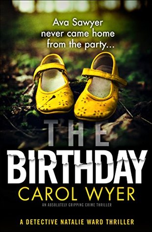 The Birthday – Detective Natalie Ward #1 by Carol Wyer