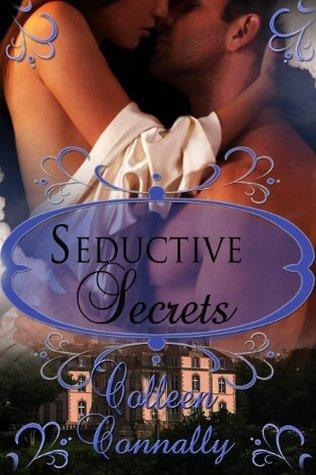 Seductive Secrets – Secret Lives #1 by Carrie James Haynes, ColleenConnally