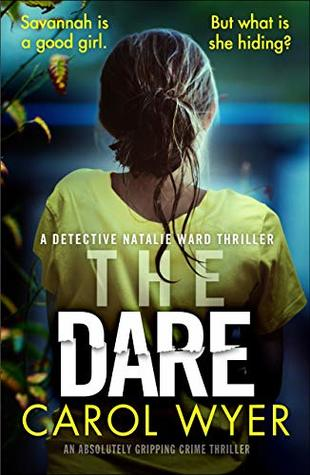 The Dare – Detective Natalie Ward #3 by Carol Wyer