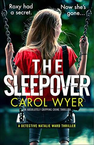 The Sleepover – Detective Natalie Ward #4 by Carol Wyer